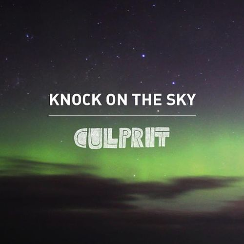 Knock On the Sky by Culprit