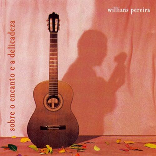 Sobre o Encanto e a Delicadeza by Willians Pereira