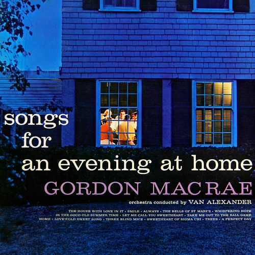 Songs For An Evening At Home by Gordon MacRae