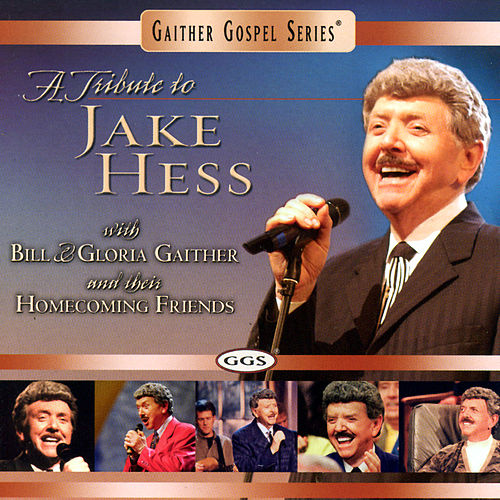 A Tribute To Jake Hess by Bill & Gloria Gaither