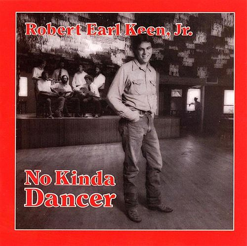 No Kinda Dancer von Robert Earl Keen