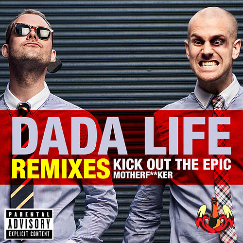 Kick Out The Epic Motherf**ker de Dada Life