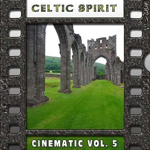 Celtic Spirit : Cinematic, Vol. 5 von Il Laboratorio del Ritmo