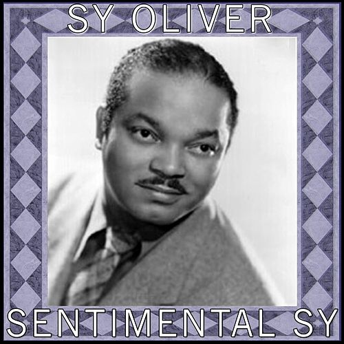 Sentimental Sy by Sy Oliver