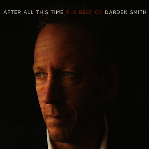 After All This Time: The Best Of Darden Smith von Darden Smith
