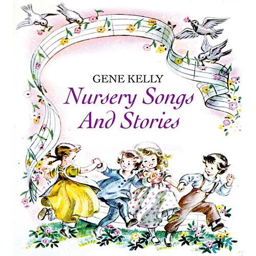 Nursery Song And Stories by Gene Kelly