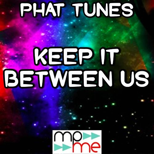 Keep It Between Us - Tribute to Kelly Rowland by Phat Tunes