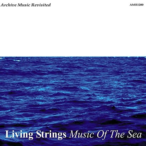 Music of the Sea - EP by Living Strings