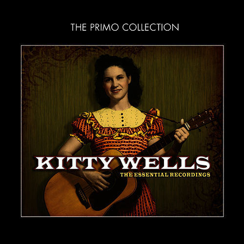 The Essential Recordings by Kitty Wells
