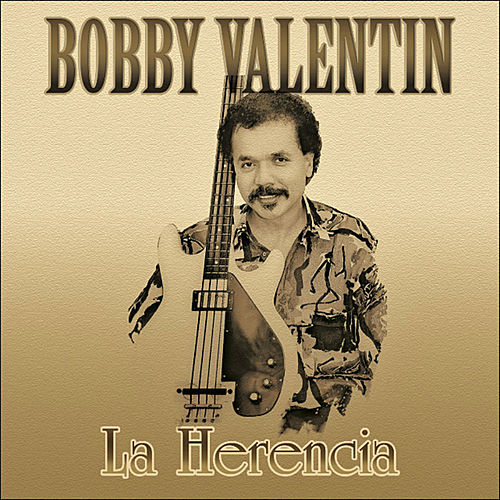 La Herencia de Bobby Valentin