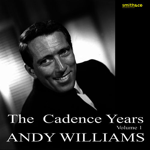 The Cadence Years, Vol.1 by Andy Williams