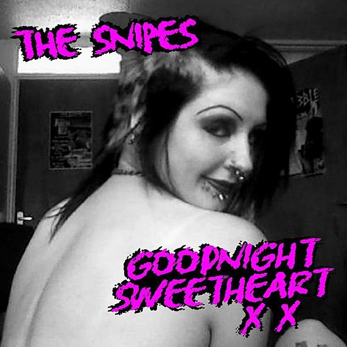Goodnight Sweetheart de Snipes