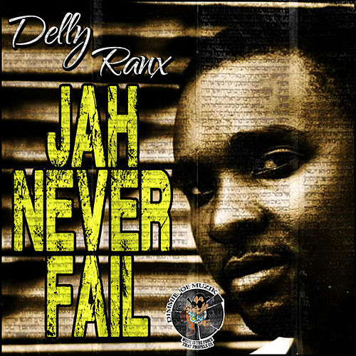 Jah Never Fail by Delly Ranx