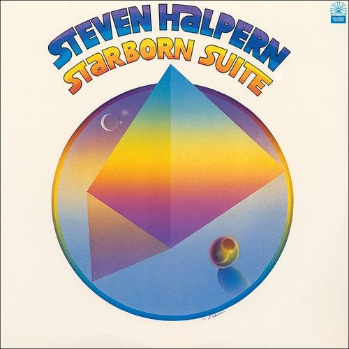 Starborn Suite (Digitally Remastered 2021) by Steven Halpern