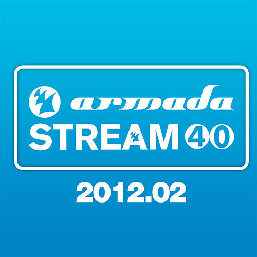 Armada Stream 40 - 2012.02 von Various Artists