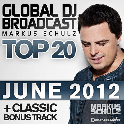 Global DJ Broadcast Top 20 - June 2012 von Various Artists