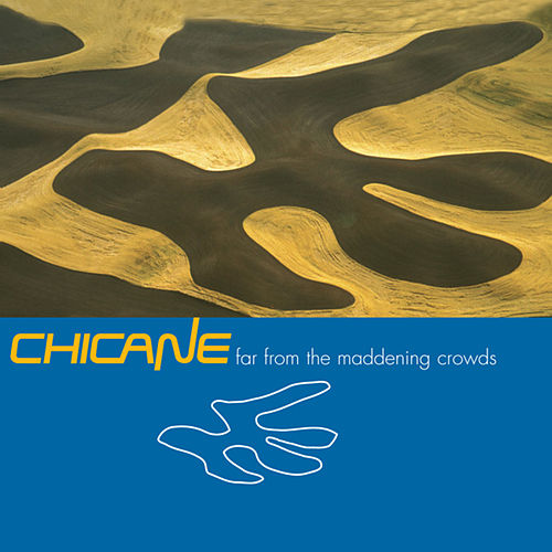 Far From The Maddening Crowds fra Chicane