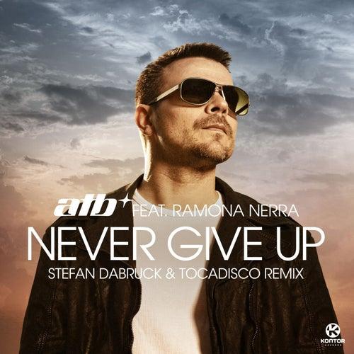 Never Give Up (Stefan Dabruck & Tocadisco Remix) von ATB