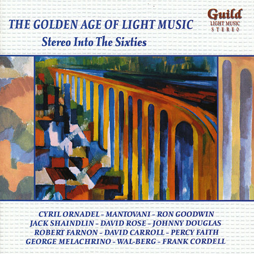 The Golden Age of Light Music: Stereo Into The Sixties by Various Artists