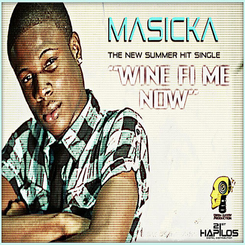 Wine Fi Me Now by Masicka