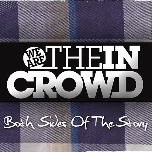 Both Sides Of The Story (Single) van We Are The In Crowd