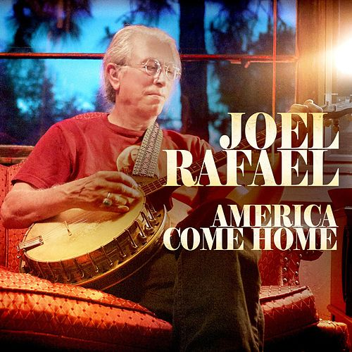 America Come Home by Joel Rafael