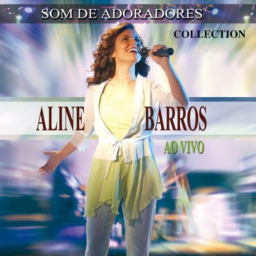 Som de Adoradores - Collection (Ao Vivo) by Aline Barros