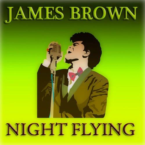 Night Flying (55 Original Songs) by James Brown