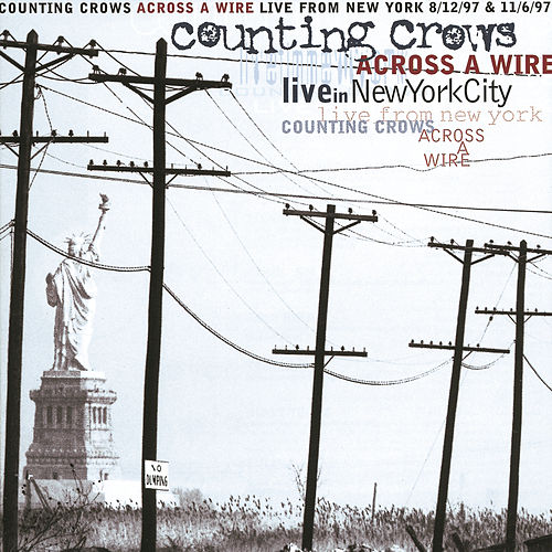 Across A Wire (Live In New York) by Counting Crows