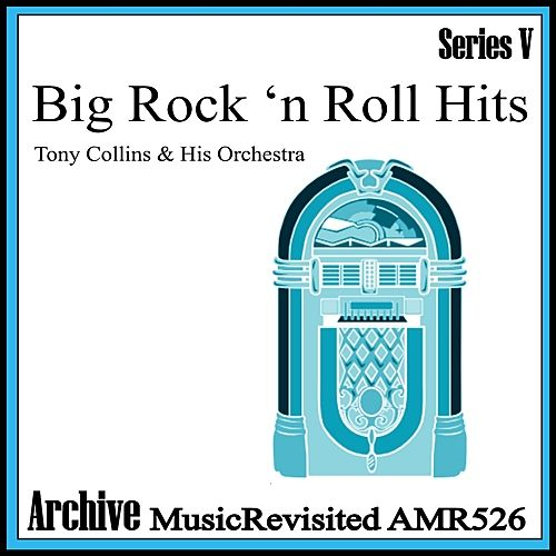 Big Rock 'n' Roll Hits by Tony Collins