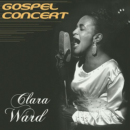Gospel Concert by Clara Ward