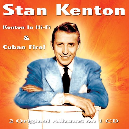 Kenton In Hi-Fi & Cuban Fire! de Stan Kenton