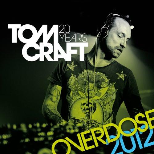 Overdose 2012 de Tomcraft