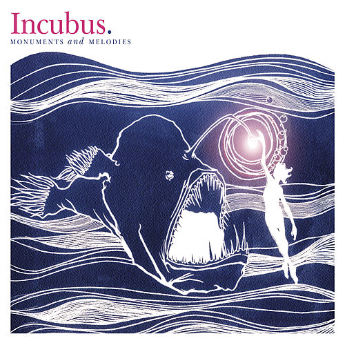 Monuments And Melodies by Incubus