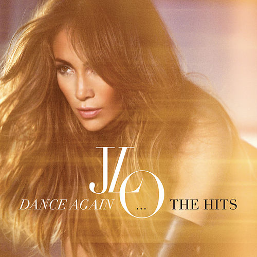 Dance Again...The Hits de Jennifer Lopez
