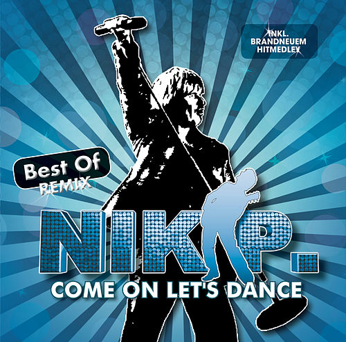 Come On Let's Dance - Best Of Remix von Nik P.