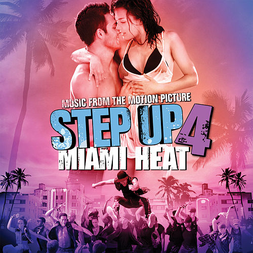 Music From the Motion Picture Step Up 4: Miami Heat by Various Artists