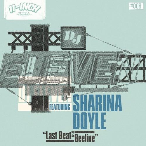 Last Beat b/w Beeline (feat. Sharina Doyle) by DJ Eleven
