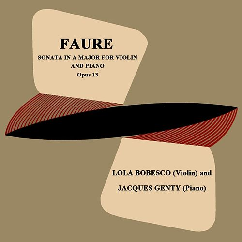 Faure: Sonata in A Major by Lola Bobesco
