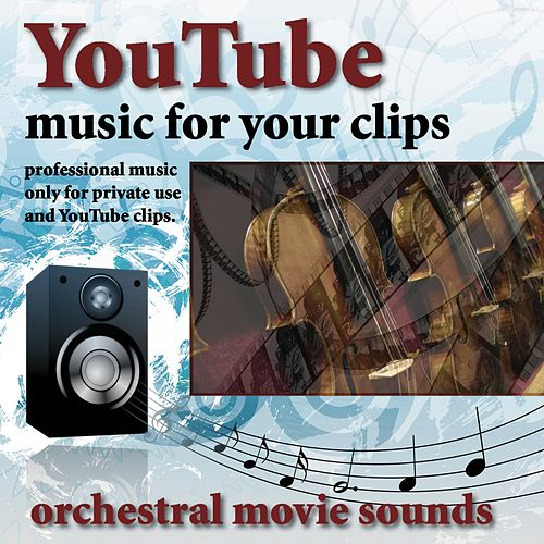 Youtube - Music for Your Clips (Orchestral Movie Sounds) by Zero-Project
