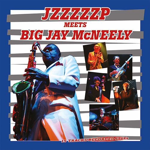 Jzzzzzp Meets Big Jay Mc Neely Live by Big Jay McNeely