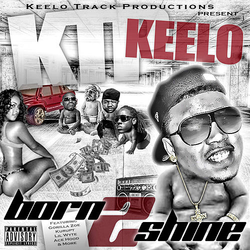 Born 2 Shine by Keelo