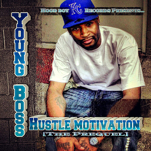 Hustle Motivation (The Prequel) de Young Boss