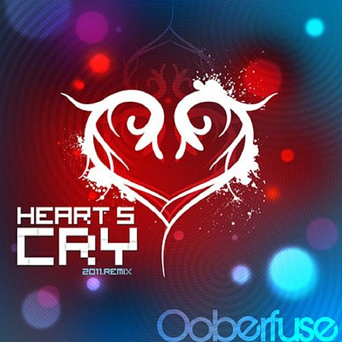 Heart's Cry Club Mix by Ooberfuse