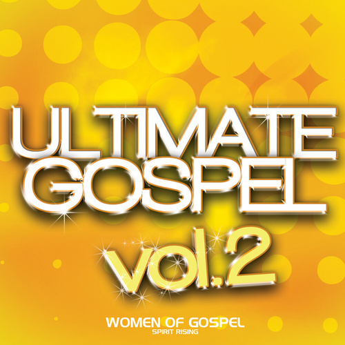 Ultimate Gospel Vol. 2 Women of Gospel (Spirit Rising) by Various Artists