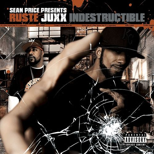 Indestructible by Ruste Juxx