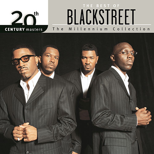 The Best Of BLACKstreet - 20th Century Masters The Millennium Collection by Blackstreet