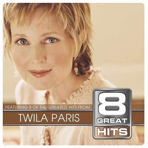 8 Great Hits by Twila Paris