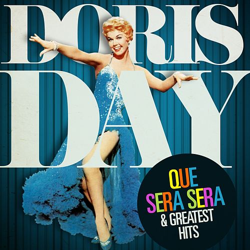 Doris Day : Que Sera Sera and Greatest Hits (Remastered) by Doris Day