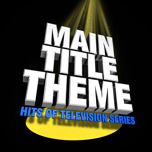 Main Title Themes (Hits of Television Series) by TV Studio Project